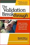 The Validation Breakthrough : Simple Techniques for Communicating with People with Alzheimer's and Other Dementias, Feil, Naomi and de Klerk-Rubin, Vicki, 1932529934