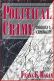 Political Crime : Ideology and Criminality, Hagan, Frank E., 0023489936