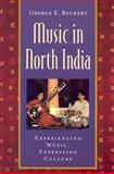Music in North India : Experiencing Music, Expressing Culture, Ruckert, George E., 0195139933
