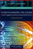Patients Charting the Course : Citizen Engagement in the Learning Health System: Workshop Summary, The Learning Health System Series and Institute of Medicine, 0309149932