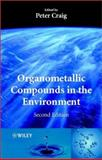 Organometallic Compounds in the Environment, P. J. Craig, 0471899933