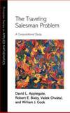 The Traveling Salesman Problem : A Computational Study, Bixby, Robert E. and Chvatal, Vasek, 0691129932