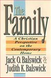 The Family : A Christian Perspective on the Contemporary Home, Balswick, Jack and Balswick, Judith, 0801009936