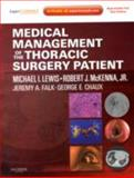 Medical Management of the Thoracic Surgery Patient : Expert Consult - Online and Print, Lewis, Michael I. and McKenna, Robert J., 1416039937