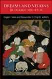 Dreams and Visions in Islamic Societies, Felek, Özgen, 1438439938