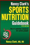 Nancy Clark's Sports Nutrition Guidebook-5th Edition, Nancy Clark, 1450459935