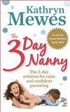 The 3 Day Nanny, Kathryn Mewes, 0091939933