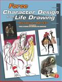 Force : Character Design from Life Drawing, Mattesi, Michael D. and Mattesi, Mike, 0240809939