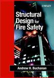 Structural Design for Fire Safety, Buchanan, Andrew H., 0471889938
