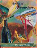 Art of Bloomsbury : Roger Fry, Vanessa Bell and Duncan Grant, Shone, Richard, 0691049939