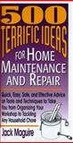 500 Terrific Ideas for Home Maintenance and Repair, Jack Maguire, 088365993X