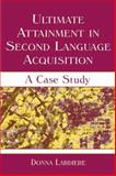 Ultimate Attainment in Second Language Acquisition : A Case Study, Lardiere, Donna, 1138839930