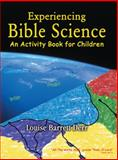 Experiencing Bible Science, Louise Barrett Derr, 1490809937
