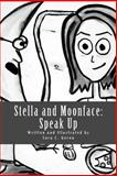 Stella and Moonface: Speak Up, Sara C. Gerou, 1493709933