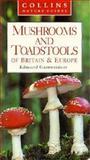Mushrooms and Toadstools of Britain and Europe, Edmund Garnweidner, 0002199947