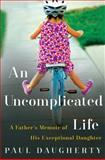 An Uncomplicated Life, Paul Daugherty, 0062359940