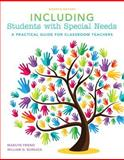 Including Students with Special Needs : A Practical Guide for Classroom Teachers, Friend, Marilyn and Bursuck, William D., 0133569942