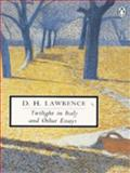 Twilight in Italy and Other Essays, D. H. Lawrence, 0140189947