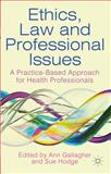 Ethics, Law and Professional Issues : A Practice-Based Approach for Health Professionals, , 0230279945