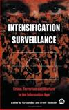 Intensification of Surveillance : Crime, Terrorism and Warfare in the Information Age, Ball, Kirstie and Webster, Frank, 0745319947