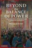 Beyond the Balance of Power, Peter Jackson, 1107039940