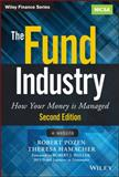 The Fund Industry : How Your Money Is Managed + Website, Pozen, Robert and Hamacher, Theresa, 1118929942