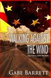 Walking Against the Wind, Gabe Barrett, 1478229942