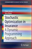 Stochastic Optimization in Insurance : A Dynamic Programming Approach, Azcue, Pablo and Muler, 1493909940