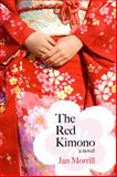 The Red Kimono, Jan Morrill, 1557289948
