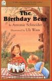 The Birthday Bear, Antonie Schneider, 1558589945