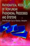 Mathematical Models of Non-linear Phenomena, Processes and Systems: from Molecular Scale to Planetary Atmosphere, , 1608769941