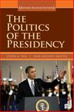 The Politics of the Presidency, Revised 8th Edition, Joseph A. Pika and John Anthony Maltese, 1452239940