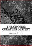 The Chosen: Creating Destiny, Aaron Long, 1500369942