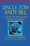 Uncle Tom Andy Bill, Charles Major, 1500439940
