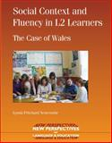 Social Context and Fluency in L2 Learners : The Case of Wales, Pritchard-Newcombe, Lynda, 1853599948