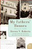 My Fathers' Houses, Steven V. Roberts, 0060739940