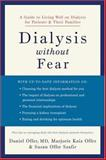 Dialysis without Fear : A Guide to Living Well on Dialysis for Patients and Their Families, Offer, Daniel and Offer, Marjorie Kaiz, 0195309944