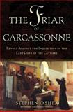 The Friar of Carcassonne, Stephen O'Shea, 0802719945