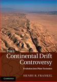The Continental Drift Controversy: Evolution into Plate Tectonics, Frankel, Henry R., 110701994X
