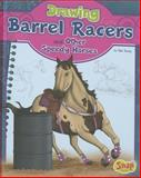 Drawing Barrel Racers and Other Speedy Horses, Rae Young, 1476539944