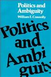 Politics and Ambiguity, Connolly, William E., 0299109941