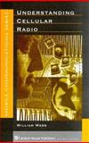 Understanding Cellular Radio, Webb, William, 0890069948