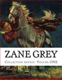 Zane Grey, Collection Novels Volume ONE, Zane Grey, 150041994X