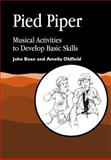 Pied Piper : Musical Activities to Develop Basic Skills, Bean, John and Oldfield, Amelia, 1853029947