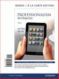Professionalism : Skills for Workplace Success, Books a la Carte Edition, Anderson, Lydia E. and Bolt, Sandra B., 0321939948