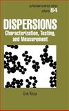 Dispersions : Characterization, Testing, and Measurement, Erik Kissa, 0824719948