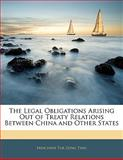 The Legal Obligations Arising Out of Treaty Relations Between China and Other States, Minchien Tuk Zung Tyau, 1141899949