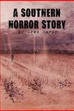 A Southern Horror Story, Drew Hardy, 1477129944