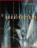 Visionary Architecture : Unbuilt Works of the Imagination, Burden, Ernest E., 0070089949