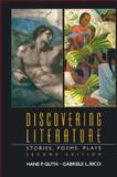Discovering Literature : Stories, Poems, Plays, Guth, Hans P. and Rico, Gabriele L., 0135289947